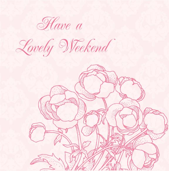 i hope you have a beautiful and restful weekend